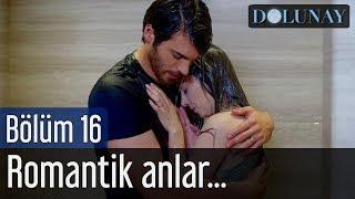 Dolunay 16. Bölüm - Romantik Anlar...
