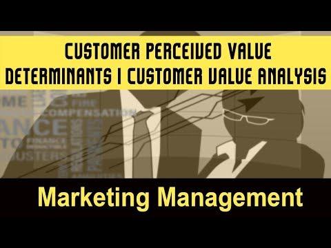 Customer Perceived Value I Determinants of Customer Perceived Value I Customer value Analysis