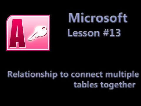 Microsoft Office Access Lesson #13 Relationship to connect multiple tables together