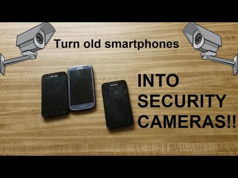 How To Turn Your Old Smartphones Into Security Cameras!