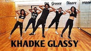 Khadke Glassy | Akshay Jain Choreography | Fitness Dance Routine | Dil Groove Maare