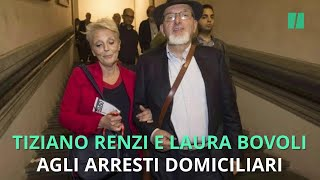 Tiziano Renzi e Laura Bovoli ai domiciliari. L