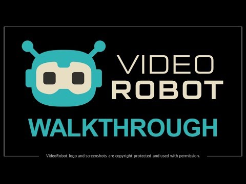 VideoRobot Demo and Walkthrough