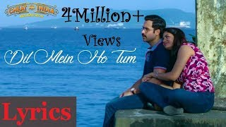 DIL MEIN HO TUM LYRICS | Cheat India | Armaan Malik | Emraan Hashmi |