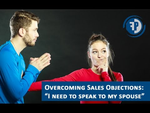 Sales Objections: I need to speak to my spouse first