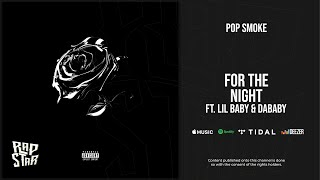 Pop Smoke - For the Night Ft. Lil Baby & DaBaby (Shoot for the Stars Aim for the Moon)