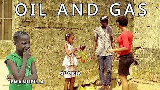 OIL AND GAS Emanuella & Gloria (mark angel comedy) (mind of freeky comedy) OIL & GAS money