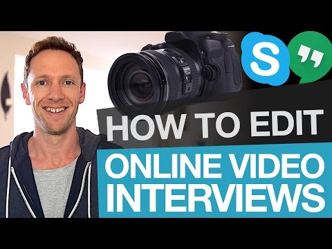 Editing Online Interviews: How to Edit Skype Interview Footage