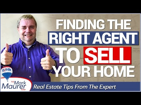 REAL ESTATE TIPS: How to Find the Right Agent To Sell Your Home