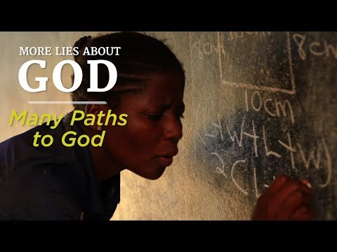 More Lies About God: Many Paths to God