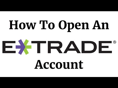 How To Open An ETRADE Account 2018
