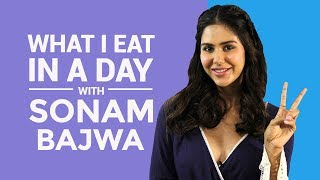 Sonam Bajwa: What I eat in a day | Pinkvilla | Bollywood | S01E06