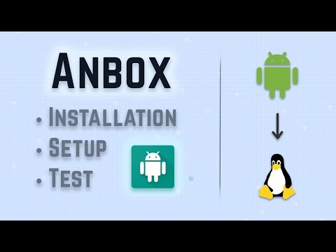 Anbox Installation, Setup, and Test - Run Android Applications on Linux!