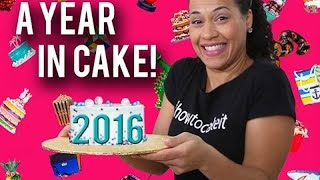 A YEAR IN CAKE 2016! The Best Bakes, Cakes, And Belly Laughs This Year!