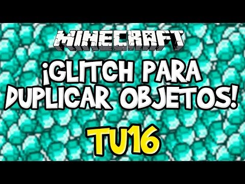 ¡Glitch Para Duplicar Objetos! TU16 - Minecraft Xbox 360/PS3