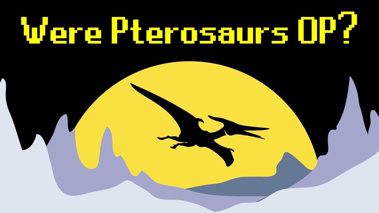 Were Pterodactyls OP?