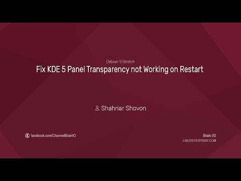Fix KDE 5 Plasma Desktop Panel Transparency Not Working on Restart