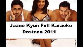Jaane Kyun Full Clean Karaoke (First On Web) - Dostana 2011....( HD ).....x...x... :) :)