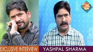 YashPal Sharma | Exclusive Interview | Channel Punjabi