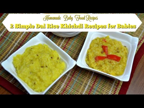2 Simple Dal Rice Khichdi Recipes for Babies| Homemade Baby Food Recipes| Lunch dinner recipes