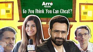 So You Think You Can Cheat ft. Emraan Hashmi & Shreya Dhanwanthary| Why Cheat India