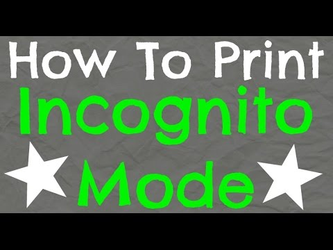 How to Print with Incognito Mode