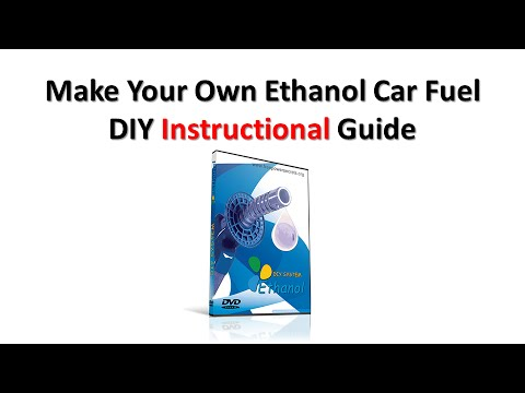 How to Make Your Own Ethanol Car Fuel - DIY Instructional Guide