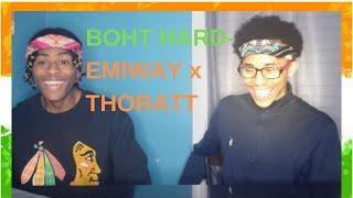 BOHT HARD - EMIWAY X THORATT Reaction - Def Nuggets - sososhare com