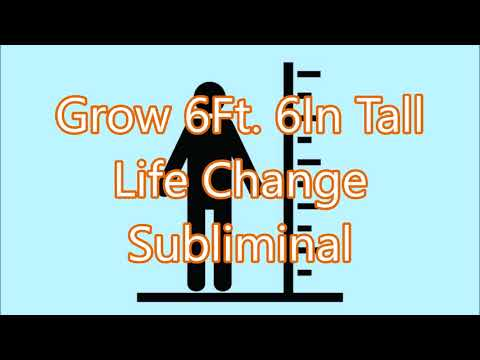 Grow 6Ft. 6In Tall - Life Change Subliminal(Re-Upload)