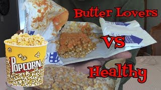 Butter Lover VS Healthy Popcorn! Whats Inside?