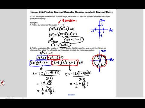 Lesson 55 Precalculus: Finding Roots of Complex Numbers and nth Roots of Unity