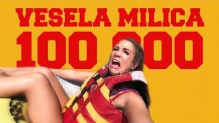 VESELA MILICA 100 000