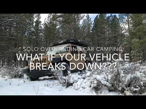 Solo Overland Car Camping - What if your vehicle breaks down???