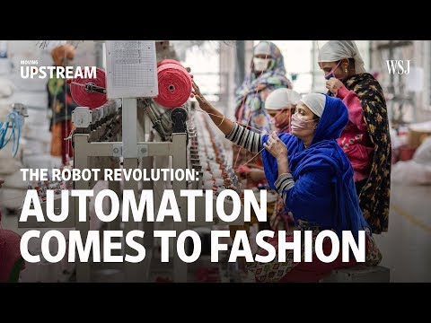 The Robot Revolution: Automation Comes into Fashion | Moving Upstream