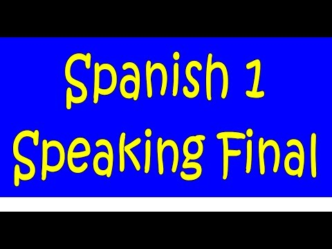 Spanish 1 Speaking Final