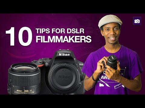 10 Tips for DSLR Filmmakers