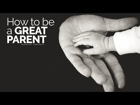 How To Be A Great Parent - Motivational Video