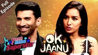 Ok Jaanu | Aditya Roy Kapoor & Shraddha Kapoor | Yaar Mera Superstar Season 2