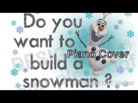 Do You Want To Build A Snowman? Piano Cover!
