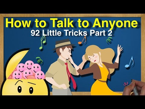 How to Talk to Anyone: 92 Little Tricks by Leil Lowndes Part 2