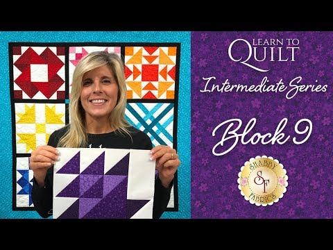 Learn to Quilt Intermediate Block Nine | a Shabby Fabrics Quilting Tutorial