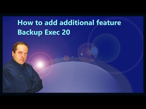 How to add additional features in Backup Exec 20