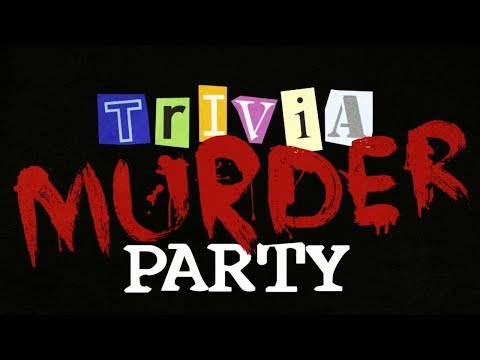 TRIVIA MURDER PARTY | ANSWER THE QUESTION CORRECTLY OR FACE THE CONSEQUENCES!!