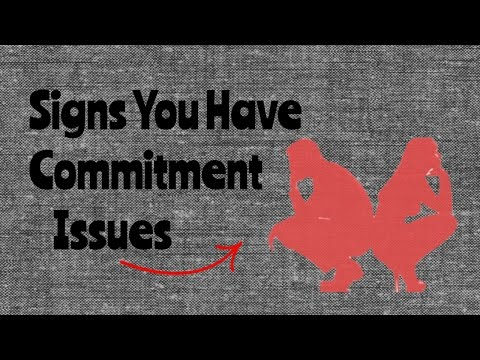 Signs You Have Commitment Issues