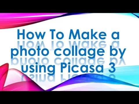 How To Make a photo collage by using Picasa 3