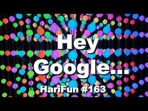 HariFun #163 - Hey Google...