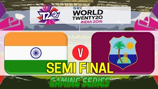 (GAMING SERIES) SEMI FINAL ICC T20 WORLD CUP 2016 – INDIA v WEST INDIES