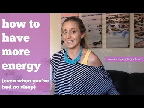 How To Have More Energy (Even When You've Had No Sleep!)