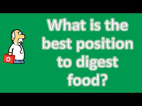What is the best position to digest food ? | Best Health Channel