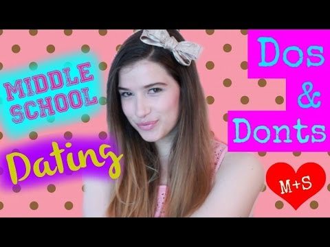 MIDDLE SCHOOL DATING | DOS & DONTS!!! ❤ ❤ ❤